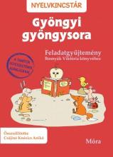 GYÖNGYI GYÖNGYSORA - FELADATGYŰJTEMÉNY - Ekönyv - CSÁJINÉ KNÉZICS ANIKÓ