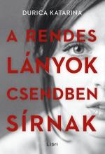 A rendes lányok csendben sírnak - Ekönyv - Durica Katarina