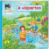 MI MICSODA OVISOKNAK - A VÍZPARTON - Ebook - -