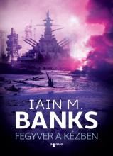 FEGYVER A KÉZBEN - Ekönyv - BANKS, IAIN M.