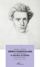 A JELENKOR KRITIKÁJA - Ekönyv - KIERKEGAARD, SOREN