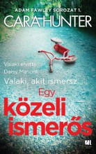 EGY KÖZELI ISMERŐS - Ekönyv - HUNTER, CARA