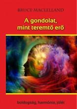 A GONDOLAT, MINT TEREMTŐ ERŐ - Ekönyv - MACLELLAND, BRUCE