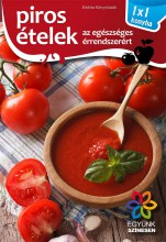 PIROS ÉTELEK - 1X1 KONYHA - Ekönyv - ELEKTRA KÖNYVKIADÓ KFT.