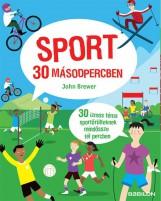 SPORT 30 MÁSODPERCBEN - Ekönyv - BREWER, JOHN