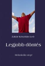 Legjobb döntés - Ekönyv - Zakár Krisztián Łeó