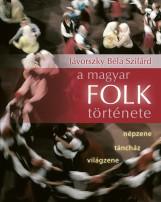 A MAGYAR FOLK TÖRTÉNETE - Ekönyv - JÁVORSZKY B.SZILÁRD