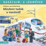 MINDENT TUDOK A VASÚTRÓL! - BARÁTAIM, A JÁRMŰVEK 2. - - Ekönyv - KORDA, STEFFI - DÖRING, HANS-GÜNTHER