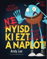 NE NYISD KI EZT A NAPLÓT! - Ekönyv - LEE, ANDY