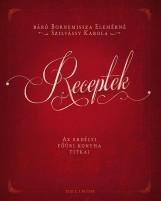RECEPTEK - AZ ERDÉLYI FŐÚRI KONYHA TITKAI - ÜKH 2015 - Ekönyv - BÁRÓ BORNEMISSZA ELEMÉRNÉ SZILVÁSSY KARO