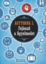 AGYTORNA 3. - FEJLESZD A FIGYELMEDET - Ekönyv - NAPRAFORGÓ KÖNYVKIADÓ