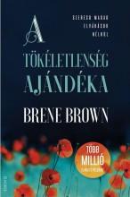 A TÖKÉLETLENSÉG AJÁNDÉKA - Ekönyv - BROWN, BRENÉ