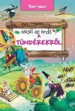 MESÉL AZ ERDŐ - A TÜNDÉREKRŐL - Ekönyv - WOLF, TONY