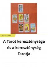 A Tarot kereszténysége és a kereszténység Tarotja - Ebook - Kozma Szilárd