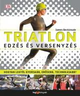 TRIATLON - EDZÉS ÉS VERSENYZÉS - Ekönyv - BECKINSALE, JAMES