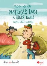MATRICÁS LACI, A HÍRES RABLÓ - MOST ÉN OLVASOK! 1. SZINT - Ekönyv - VADADI ADRIENN