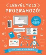 LEGYÉL TE IS PROGRAMOZÓ! - Ekönyv - KOLIBRI GYEREKKÖNYVKIADÓ KFT.