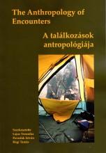 THE ANTHROPOLOGY OF ENCOUNTERS - A TALÁLKOZÁSOK ANTROPOLÓGIÁJA - Ekönyv - LAJOS VERONIKA, POVEDÁK ISTVÁN, RÉGI TAM