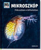 MIKROSZKÓP - FÓKUSZBAN A LÁTHATATLAN - Ekönyv - TESSLOFF ÉS BABILON KIADÓI KFT.