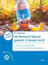 100 MONTESSORI FEJLESZTŐ GYAKORLAT 15 HÓNAPOS KORTÓL - Ebook - HERMANN, ÉVE