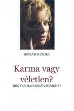 Karma vagy véletlen?  - Ekönyv - Mészáros Zsóka