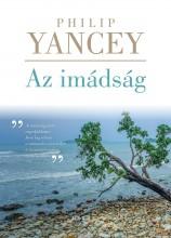 AZ IMÁDSÁG - ÚJ (KÖTÖTT) - Ekönyv - YANCEY, PHILIP