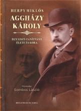 AGGHÁZY KÁROLY - EGY LISZT-TANÍTVÁNY ÉLETE ÉS KORA - Ekönyv - HERPY MIKLÓS