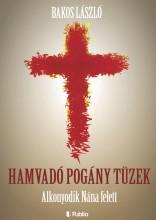 Hamvadó pogány tüzek - Ekönyv - Bakos László
