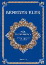 KÉK MESEKÖNYV - A VILÁG LEGSZEBB MESÉIBŐL - Ekönyv - BENEDEK ELEK