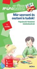 MÁR SZOROZNI ÉS OSZTANI IS TUDOK! - FEJSZÁMOLÓ FELADATOK KISISK. - MINILÜK - Ekönyv - LDI209