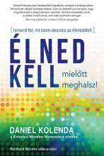 ÉLNED KELL, MIELŐTT MEGHALSZ! - Ekönyv - KOLENDA, DANIEL