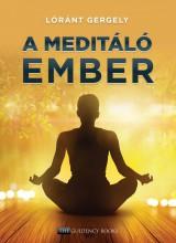 A MEDITÁLÓ EMBER - Ekönyv - LÓRÁNT GERGELY