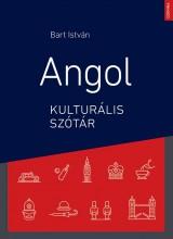 ANGOL KULTURÁLIS SZÓTÁR (3. BŐV. KIADÁS) - Ekönyv - BART ISTVÁN