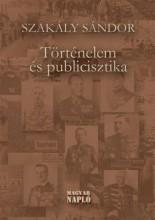 TÖRTÉNELEM ÉS PUBLICISZTIKA - ÜKH 2015 - Ekönyv - SZAKÁLY SÁNDOR