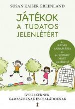 JÁTÉKOK A TUDATOS JELENLÉTÉRT - Ekönyv - KAISER GREENLAND, SUSAN