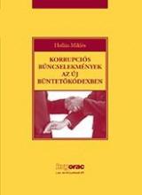 KORRUPCIÓS BŰNCSELEKMÉNYEK AZ ÚJ BÜNTETŐKÓDEXBEN - Ekönyv - HOLLÁN MIKLÓS