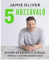 5 HOZZÁVALÓ - GYORS ÉS KÖNNYŰ ÉTELEK - Ekönyv - OLIVER, JAMIE
