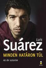 MINDEN HATÁRON TÚL - AZ ÉN SZTORIM - Ekönyv - SUÁREZ, LUIS