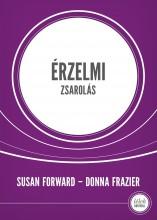 ÉRZELMI ZSAROLÁS - Ekönyv - FORWARD, SUSAN - FRAIZER, DONNA