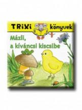 TRIXI KÖNYVEK - MÁZLI, A KÍVÁNCSI KISCSIBE - Ekönyv - SZILÁGYI LAJOS