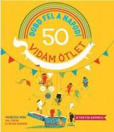 DOBD FEL A NAPOD! - 50 VIDÁM ÖTLET - Ekönyv - KING, VANESSA
