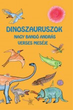 DINOSZAURUSZOK - NAGY BANDÓ ANDRÁS VERSES MESÉJE - Ekönyv - NAGY BANDÓ ANDRÁS