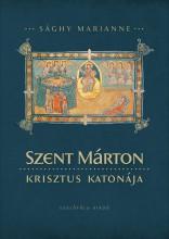 SZENT MÁRTON, KRISZTUS KATONÁJA - Ekönyv - SÁGHY MARIANNE