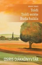 TOLDI - TOLDI ESTÉJE - BUDA HALÁLA - OSIRIS DIÁKKÖNYVTÁR - Ekönyv - ARANY JÁNOS