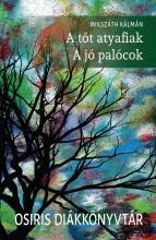 A TÓT ATYAFIAK - A JÓ PALÓCOK - OSIRIS DIÁKKÖNYVTÁR - Ekönyv - MIKSZÁTH KÁLMÁN