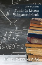 TANÁR ÚR KÉREM - OSIRIS DIÁKKÖNYVTÁR - Ekönyv - KARINTHY FRIGYES