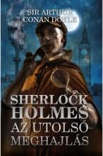 SHERLOCK HOLMES - AZ UTOLSÓ MEGHAJLÁS - Ekönyv - CONAN DOYLE, SIR ARTHUR