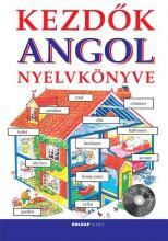 KEZDŐK ANGOL NYELVKÖNYVE - CD MELLÉKLETTEL - Ekönyv - HOLNAP KIADÓ
