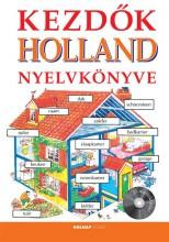KEZDŐK HOLLAND NYELVKÖNYVE - CD MELLÉKLETTEL - Ekönyv - HOLNAP KIADÓ