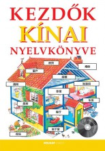 KEZDŐK KÍNAI NYELVKÖNYVE - CD MELLÉKLETTEL - Ekönyv - HOLNAP KIADÓ